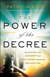 The Power of the Decree: Releasing the Authority of God's Word through Declaration - eBook