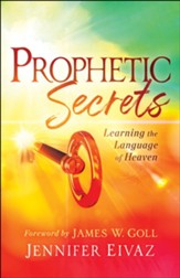 Prophetic Secrets: Learning the Language of Heaven - eBook