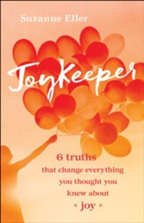 JoyKeeper: 6 Truths That Change Everything You Thought You Knew about Joy - eBook
