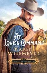 At Love's Command (Hanger's Horsemen Book #1) - eBook