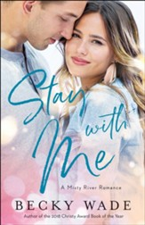 Stay with Me (Misty River Romance, A Book #1) - eBook
