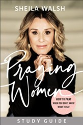 Praying Women Study Guide: How to Pray When You Don't Know What to Say - eBook