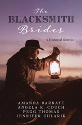 Blacksmith Brides: 4 Love Stories Forged by Hard Work - eBook