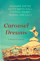 Carousel Dreams: 4 Stories from the Past - eBook
