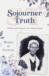 Women of Courage: Sojourner Truth:  All Men (and Women) Are Created Equal - eBook