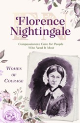 Women of Courage: Florence Nightingale: Compassionate Care for People Who Need It Most - eBook
