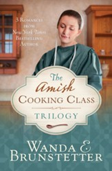 The Amish Cooking Class Trilogy: 3 Romances from a New York Times Bestselling Author - eBook