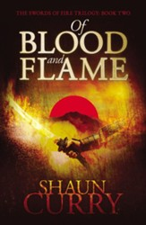 Of Blood and Flame: The Swords of Fire Trilogy - eBook