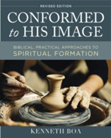 Conformed to His Image, Revised Edition: Biblical, Practical Approaches to Spiritual Formation - eBook
