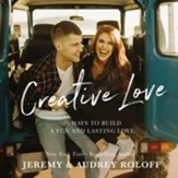 Creative Love: 10 Ways to Build a Fun and Lasting Love - eBook