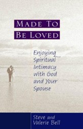 Made to be Loved: Enyoying Spiritual Intimacy with God and Your Spouse - eBook