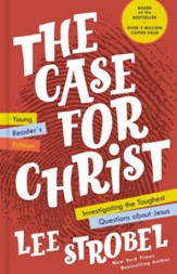 The Case for Christ Young Reader's Edition: Investigating the Toughest Questions about Jesus - eBook