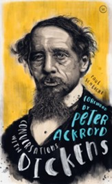 Conversations with Dickens: A Fictional Dialogue Based on Biographical Facts - eBook