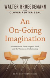 An On-Going Imagination: A Conversation about Scripture, Faith, and the Thickness of Relationship - eBook