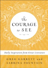 The Courage to See: Daily Inspiration from Great Literature - eBook
