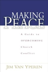 Making Peace: A Guide to Overcoming Church Conflict - eBook