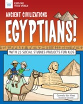 Ancient Civilizations: Egyptians!: With 25 Social Studies Projects for Kids - eBook