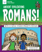 Ancient Civilizations: Romans!: With 25 Social Studies Projects for Kids - eBook