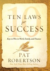 Ten Laws for Success: Keys to Win in Work, Family, and Finance - eBook