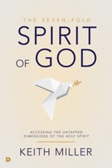 The Seven-Fold Spirit of God: Accessing the Untapped Dimensions of the Holy Spirit - eBook