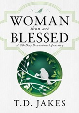 Woman, Thou Art Blessed: A 90 Day Devotional Journey - eBook