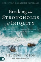 Breaking the Strongholds of Iniquity: A New Testament Guide to Cleansing Your Generational Bloodline - eBook