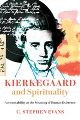 Kierkegaard and Spirituality: Accountability as the Meaning of Human Existence - eBook
