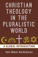 Christian Theology in the Pluralistic World: A Global Introduction - eBook