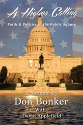 A Higher Calling: Faith and Politics in the Public Square - eBook