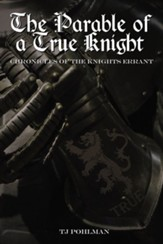 The Parable of a True Knight: Chronicles of the Knights Errant - eBook