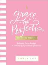 Grace, Not Perfection for Young Readers: Believing You're Enough in a World of Impossible Expectations - eBook