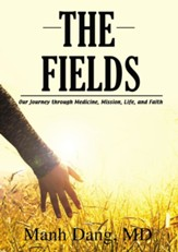 The Fields: Our Journey through Medicine, Mission, Life, and Faith - eBook