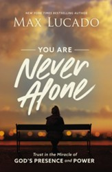 You Are Never Alone: Trust in the Miracle of God's Presence and Power - eBook