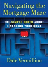Navigating the Mortgage Maze: The Simple Truth About Financing Your Home - eBook
