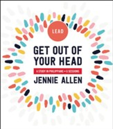 Get Out of Your Head Leader's Guide: A Study in Philippians - eBook