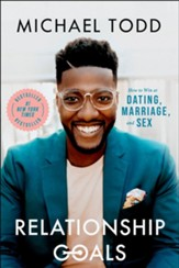 Relationship Goals: How to Win at Dating, Marriage, and Sex - eBook
