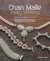 Chain Maille Jewelry Workshop: Techniques and Projects for Weaving with Wire - eBook