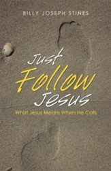 Just Follow Jesus: What Jesus Means When He Calls - eBook