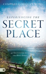 Experiencing the Secret Place: 40 Encounters with the Holy Spirit - eBook