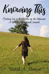 Knowing This: Finding Joy in the Middle of the UnknownsA 90-Day Devotional Journal - eBook