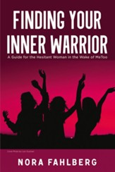Finding Your Inner Warrior: A Guide for the Hesitant Woman in the Wake of MeToo - eBook
