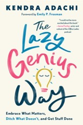 The Lazy Genius Way: Embrace What Matters, Ditch What Doesn't, and Get Stuff Done - eBook