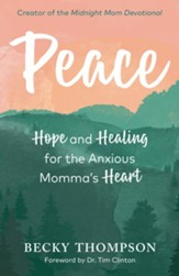 Peace: Hope and Healing for the Anxious Momma's Heart - eBook