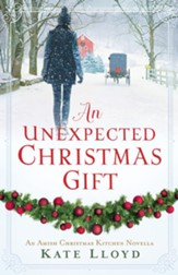 An Unexpected Christmas Gift: An Amish Christmas Kitchen Novella - eBook