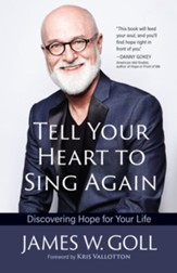 Tell Your Heart to Sing Again: Discovering Hope for Your Life - eBook