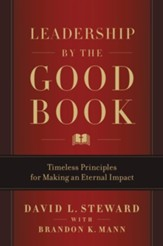 Leadership by the Good Book: Timeless Principles for Making an Eternal Impact - eBook