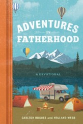 Adventures in Fatherhood: A Devotional - eBook