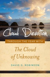 Cloud Devotion: Through the Year with The Cloud of Unknowing - eBook