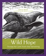 Wild Hope: Stories for Lent from the Vanishing - eBook