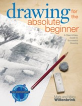 Drawing for the Absolute Beginner: A Clear & Easy Guide to Successful Drawing - eBook